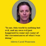 Aileen Wuornos first female killer